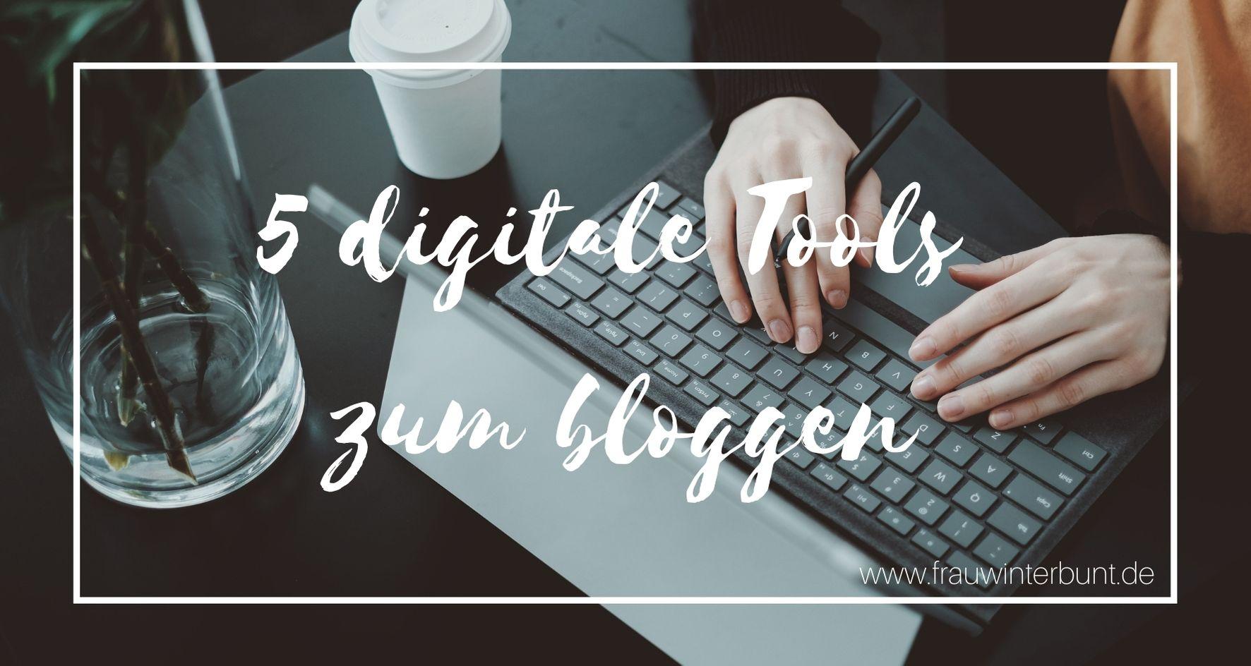 5 digitale Tools, die mir beim bloggen helfen